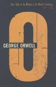 Our Job is to Make Life Worth Living: 1949-1950 (The Complete Works of George Orwell, Vol. 20)