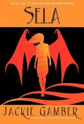 Sela (Leland Dragon #2)