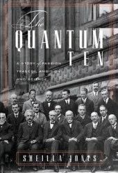 The Quantum Ten: A Story of Passion, Tragedy, Ambition and Science Pdf Book