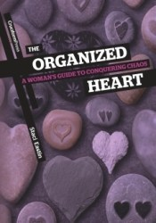 The Organized Heart: A Woman's Guide to Conquering Chaos Pdf Book