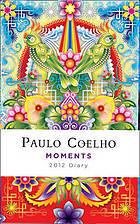 Moments: Diary 2012