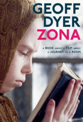 Zona: A Book About a Film About a Journey to a Room Book Pdf