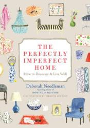 The Perfectly Imperfect Home: How to Decorate & Live Well Pdf Book
