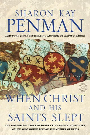 When Christ and His Saints Slept  (Henry II and Eleanor of Aquitaine, #1)