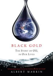 Black Gold: The Story of Oil in Our Lives Pdf Book