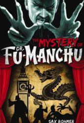 The Mystery of Dr. Fu-Manchu (Fu Manchu #1) Pdf Book