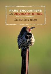 Rare Encounters with Ordinary Birds Pdf Book