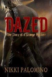 Dazed: The Story of a Grunge Rocker (The Dazed, #1)