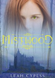 Mistwood (Mistwood, #1) Pdf Book