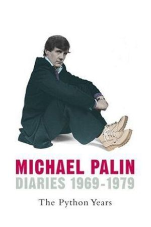 Diaries 1969-1979: The Python Years (Palin Diaries, #1)