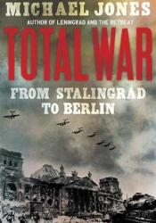 Total War: From Stalingrad to Berlin Pdf Book