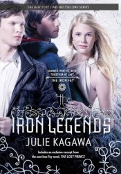 The Iron Legends (The Iron Fey, #1.5, 3.5, 4.5) Pdf Book