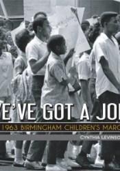 We've Got a Job: The 1963 Birmingham Children's March Pdf Book