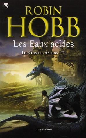 Les Eaux acides (Les Cités des Anciens, #2 )