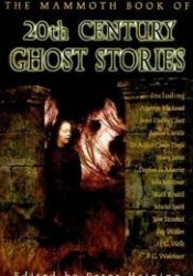 The Mammoth Book of 20th Century Ghost Stories Pdf Book
