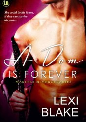 A Dom is Forever (Masters and Mercenaries, #3) Pdf Book