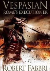 Rome's Executioner (Vespasian, #2) Pdf Book