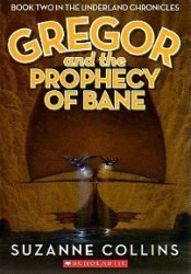 Gregor and the Prophecy of Bane (Underland Chronicles, #2) Pdf Book