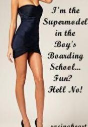 I'm the Supermodel in a Boy's Boarding School...Fun Hell No. Pdf Book