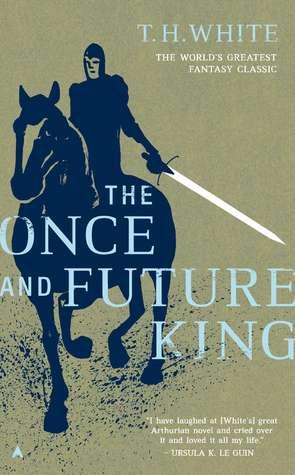 The Once and Future King (The Once and Future King #1-4)