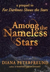 Among the Nameless Stars (For Darkness Shows the Stars, #0.5) Pdf Book