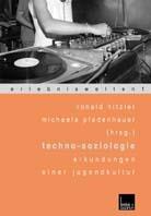 Techno  Soziologie. Erkundungen Einer Jugendkultur