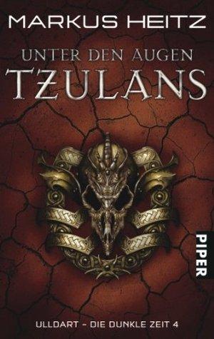 Unter den Augen Tzulans (Ulldart - Die Dunkle Zeit, #4)