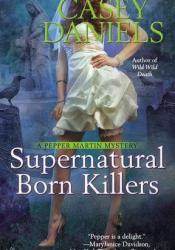 Supernatural Born Killers (Pepper Martin, #9) Pdf Book
