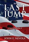 The Last Jump: A Novel of World War II