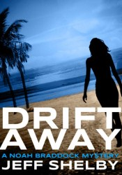 Drift Away (Noah Braddock, #4) Pdf Book