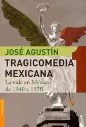 Tragicomedia Mexicana 1: La vida en México de 1940 a 1976