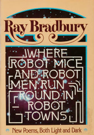 Where Robot Mice & Robot Men Run Round in Robot Towns