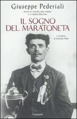 Il sogno del maratoneta: il romanzo di Dorando Pietri