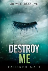 Destroy Me (Shatter Me, #1.5) Pdf Book