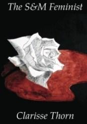 The S&M Feminist: Best of Clarisse Thorn Pdf Book