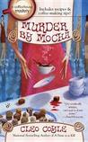 Murder by Mocha (Coffeehouse Mystery, #10)