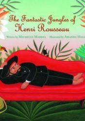 The Fantastic Jungles of Henri Rousseau Pdf Book