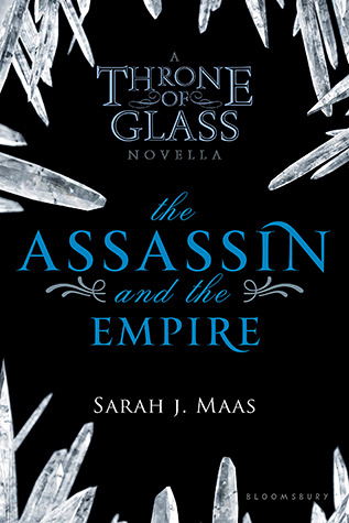 The Assassin and the Empire (Throne of Glass, #0.5)