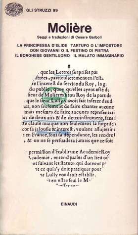 La Principessa d'Elide / Tartufo o l'Impostore / Don Giovanni o il Festino di Pietra / Il Borghese Gentiluomo / Il Malato Immaginario
