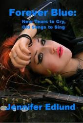 New Tears to Cry, Old Songs to Sing (Forever Blue #2)