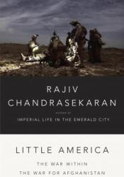 Little America: The War Within the War for Afghanistan Pdf Book