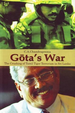 Gota's War : The Crushing of Tamil Tiger Terrorism in Sri Lanka