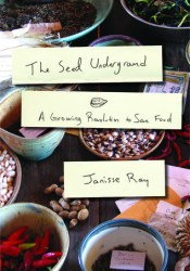 The Seed Underground: A Growing Revolution to Save Food Pdf Book
