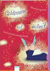 Goldmarie auf Wolke 7: Eine himmlische Liebesgeschichte (Märchen heute, #5) Pdf Book