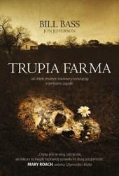 Trupia Farma. Sekrety legendarnego laboratorium sądowego, gdzie zmarli opowiadają swoje historie Pdf Book