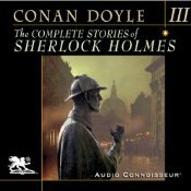The Complete Stories of Sherlock Holmes, Volume 3