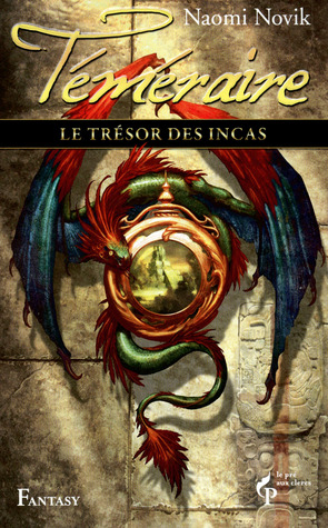 Le Trésor des Incas (Téméraire, #7)