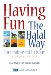 Having Fun the Halal Way: Entertainment in Islam Pdf Book