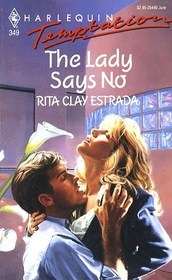 The Lady Says No (Harlequin Temptation, No 341)