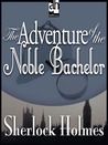 The Adventure Of The Noble Bachelor
